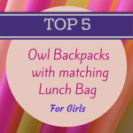 Top 5 Owl Backpacks with Matching Lunch Bag for Girls